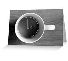 all time is coffee time Greeting Card