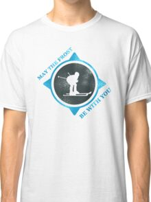 May The Frost be With You  Classic T-Shirt
