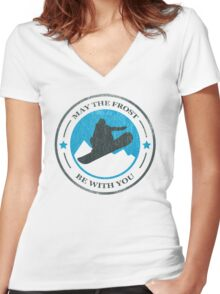 May the Frost Be With You - Snowboarder Women's Fitted V-Neck T-Shirt
