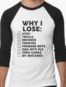 Why i lose (League) Men's Baseball ¾ T-Shirt
