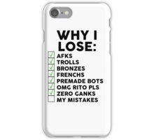 Why i lose (League) iPhone Case/Skin