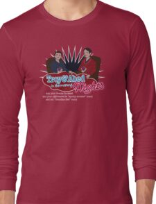 Troy and Abed in the Morning... NIGHTS! Long Sleeve T-Shirt
