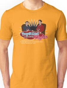 Troy and Abed in the Morning... NIGHTS! Unisex T-Shirt