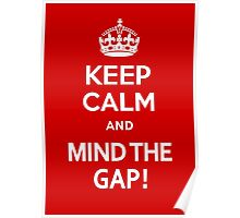Keep Calm and Mind the Gap Poster