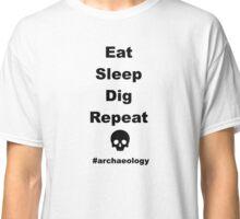 Eat Sleep Dig Repeat Classic T-Shirt