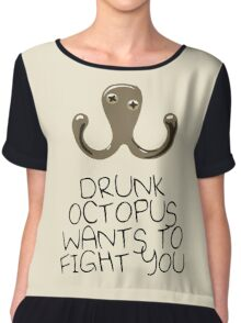 Drunk Octopus Wants To Fight You Chiffon Top
