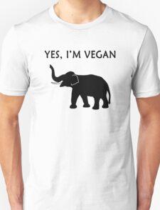 Yes, I'm vegan Unisex T-Shirt