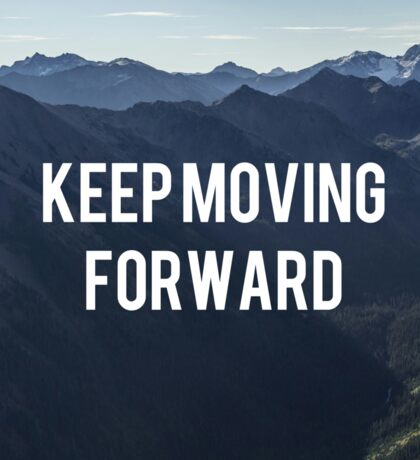 Keep moving forward Sticker
