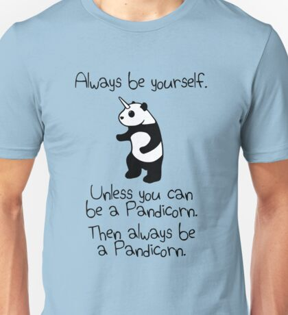Always Be Yourself, Unless You Can Be A Pandicorn T-Shirt