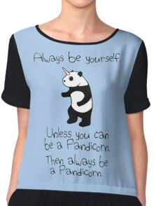 Always Be Yourself, Unless You Can Be A Pandicorn Chiffon Top