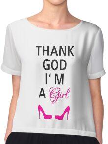 Thank God I am a girl Chiffon Top