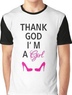 Thank God I am a girl Graphic T-Shirt