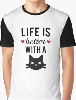 Life is better with a cat, text design, word art Graphic T-Shirt