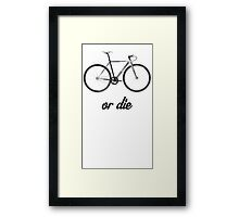 fixed gear ride or die Framed Print