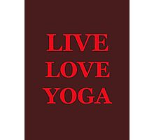 LIVE LOVE YOGA  Photographic Print
