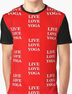 LIVE LOVE YOGA  Graphic T-Shirt
