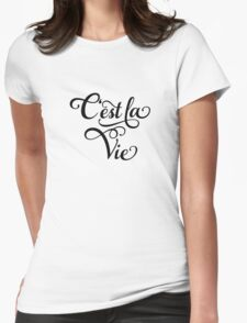 """C'est la Vie, """"that's life"""" French word art, text design Womens Fitted T-Shirt"""