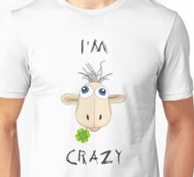 I'm Crazy Unisex T-Shirt