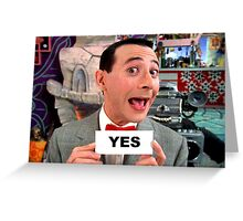 Pee Wee Herman - YES Greeting Card