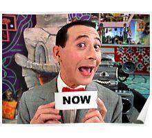 Pee Wee Herman - NOW Poster