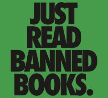 JUST READ BANNED BOOKS. Kids Tee