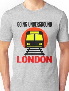 GOING UNDERGROUND-LONDON Unisex T-Shirt