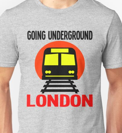 GOING UNDERGROUND-LONDON Unisex T-Shirt