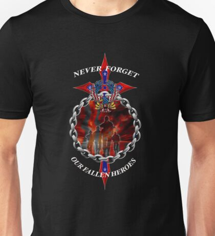 Never Forget the fallen heroes Unisex T-Shirt