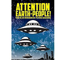 Attention People Of Earth Photographic Print