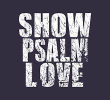 Show Psalm Love Unisex T-Shirt