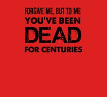 To me you've been dead for centuries - Reverse Flash 2 Unisex T-Shirt