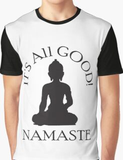 It's All Good! Namaste Graphic T-Shirt