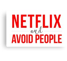 Netflix & Avoid People Canvas Print