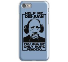 Help me Obi-Juan, you are my only hope pendejo iPhone Case/Skin