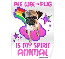 Pee Wee is my Spirit Animal Poster