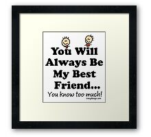 You Will Always Be My Best Friend Framed Print