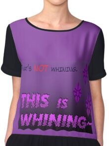 Quotes and quips - THIS is WHINING~ Chiffon Top