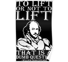 To Lift Or Not To Lift (Shakespeare) Poster