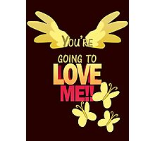 Quotes and quips - LOVE ME!! Photographic Print