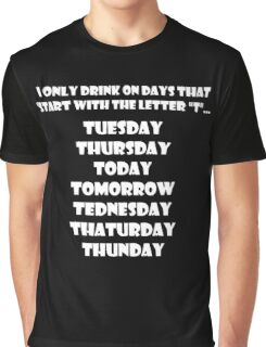 Drinking Week Days (White) Graphic T-Shirt