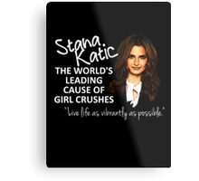 Stana - Leading Cause of Girl Crushes Metal Print