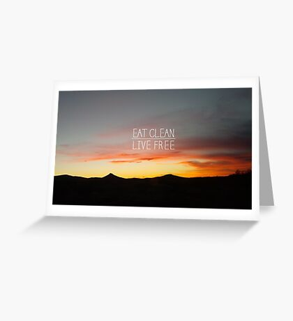 Eat Clean/ Live Free Greeting Card