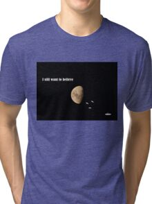 I still want to believe - My X-Files tribute Tri-blend T-Shirt