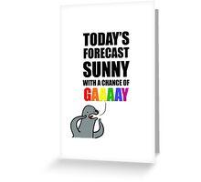 Sunny with a Chance of Gaaaaay! Greeting Card