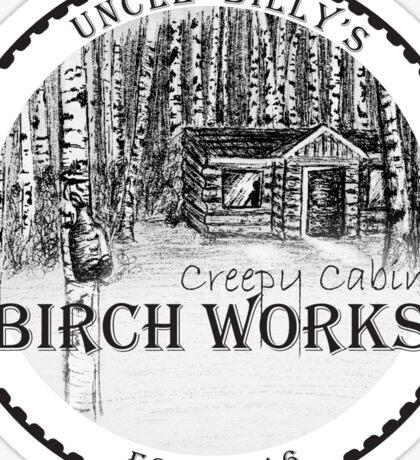 Creepy Cabin Birch Works  Sticker