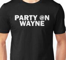 Party On, Wayne Unisex T-Shirt