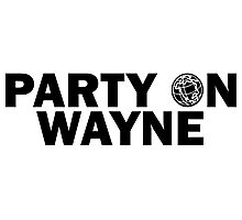 Party On, Wayne Photographic Print