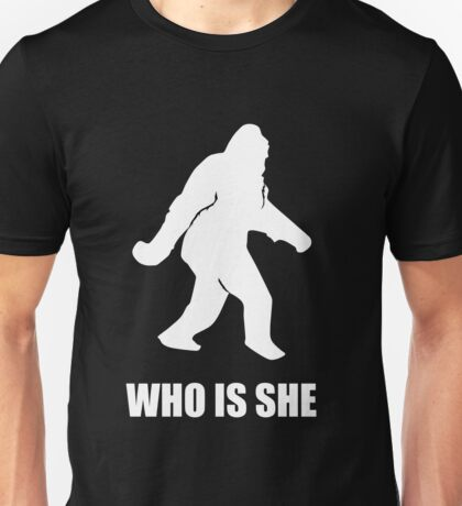 Bigfoot - Who is She Unisex T-Shirt