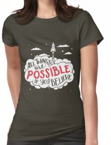 All things are possible if you believe Womens Fitted T-Shirt