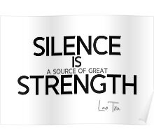 silence is strength - lao tzu Poster